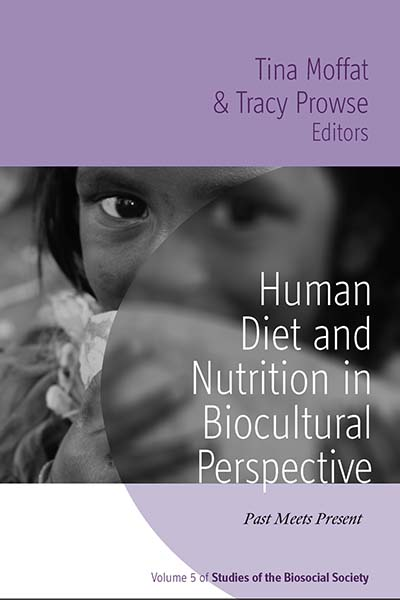 Human Diet and Nutrition in Biocultural Perspective: Past Meets Present