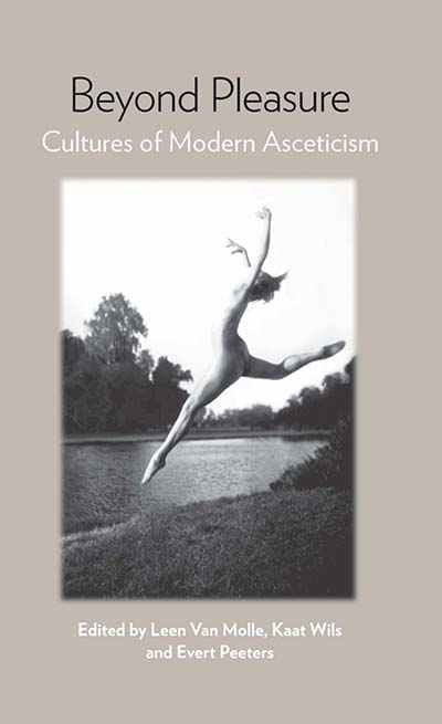 Beyond Pleasure: Cultures of Modern Asceticism