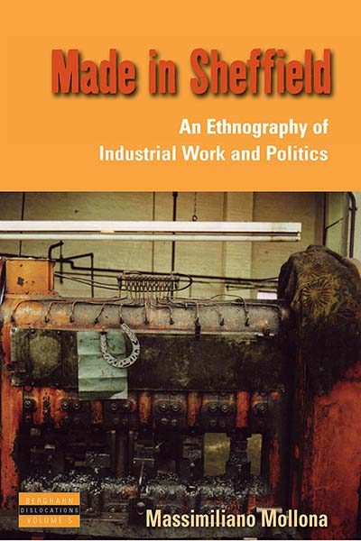 Made in Sheffield: An Ethnography of Industrial Work and Politics