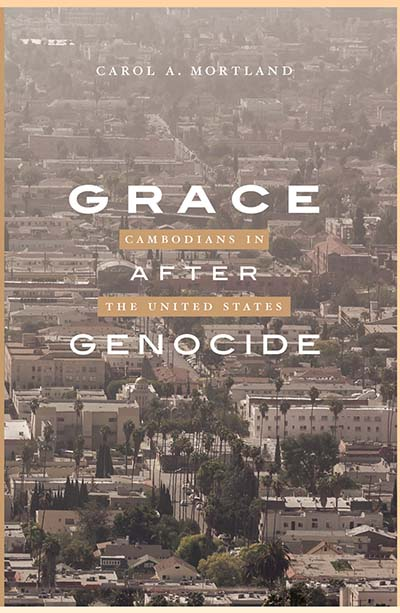 Grace after Genocide: Cambodians in the United States