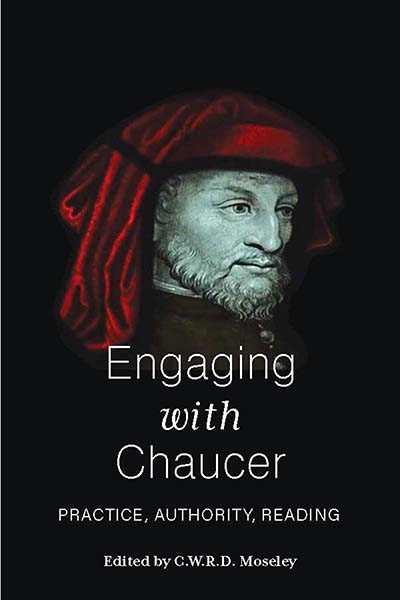 Engaging with Chaucer: Practice, Authority, Reading