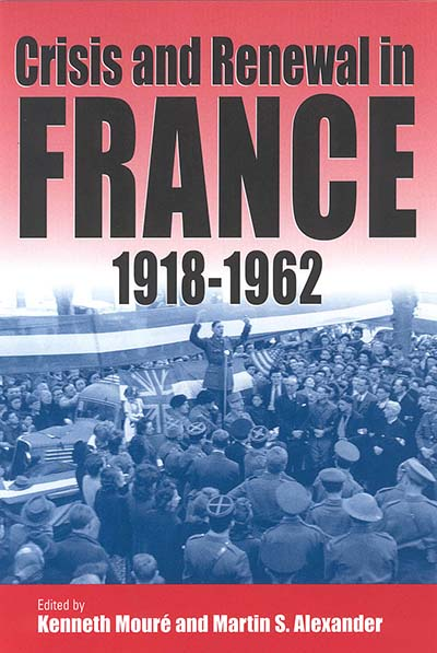 Crisis and Renewal in France, 1918-1962
