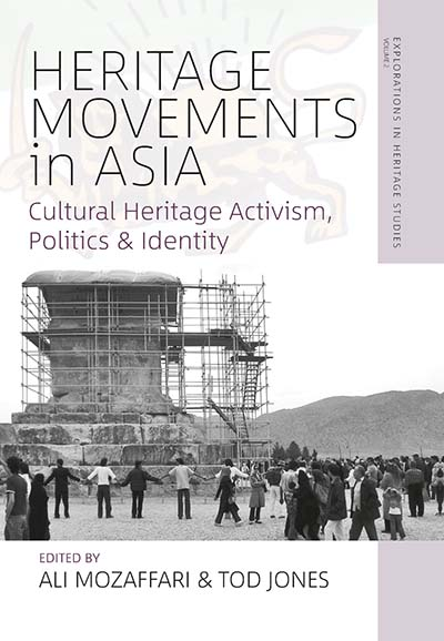 Heritage Movements in Asia: Cultural Heritage Activism, Politics, and Identity