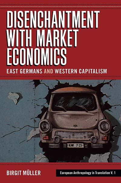 Disenchantment with Market Economics: East Germans and Western Capitalism