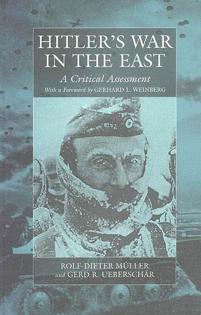 Hitler's War in the East, 1941-1945. (3rd Edition): A Critical Assessment