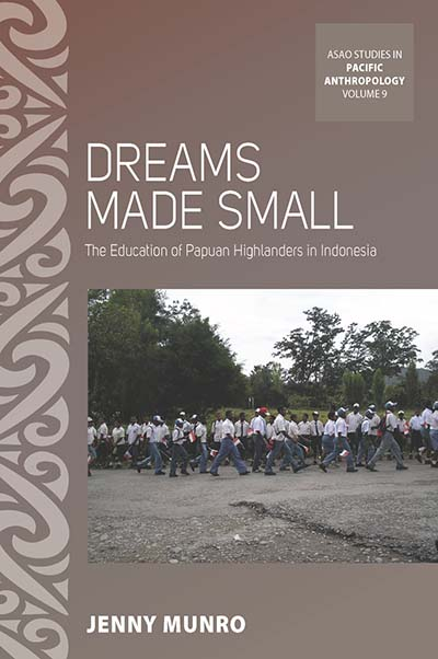 Dreams Made Small: The Education of Papuan Highlanders in Indonesia