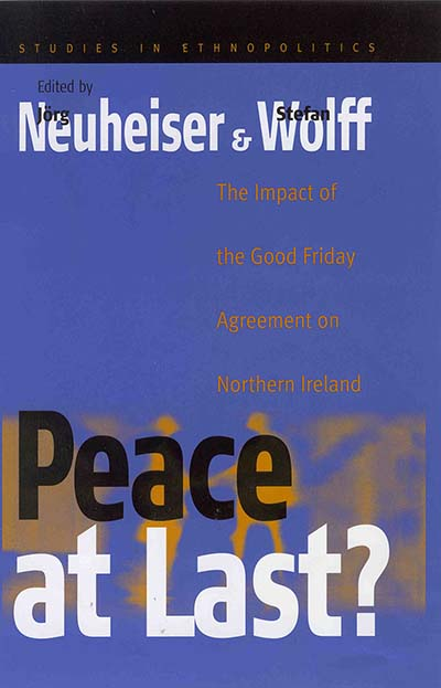 Peace At Last?: The Impact of the Good Friday Agreement on Northern Ireland