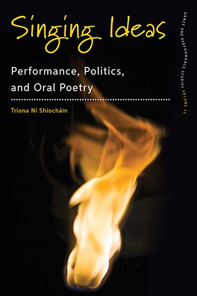Singing Ideas: Performance, Politics and Oral Poetry