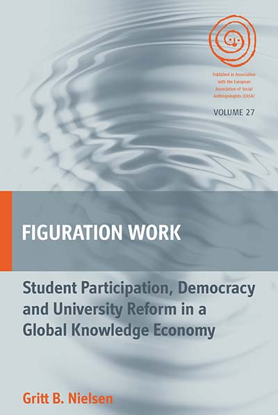 Figuration Work: Student Participation, Democracy and University Reform in a Global Knowledge Economy