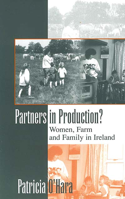 Partners in Production?: Women, Farm, and Family in Ireland