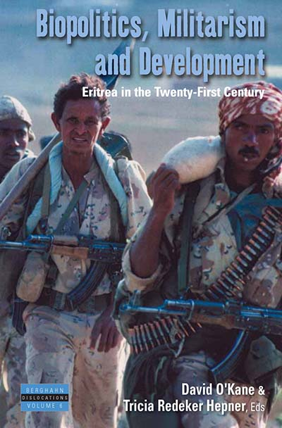 Biopolitics, Militarism, and Development: Eritrea in the Twenty-First Century