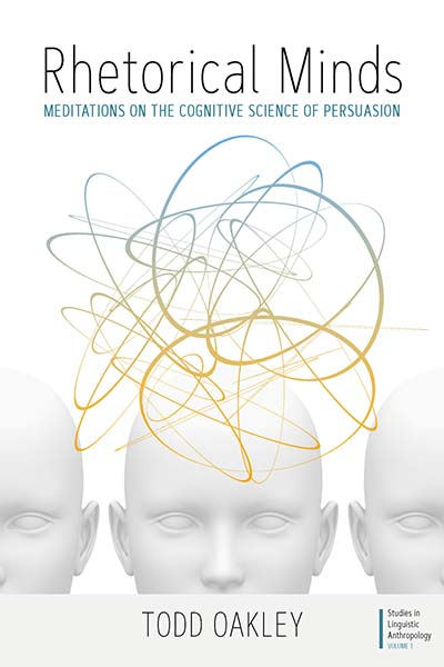 Rhetorical Minds: Meditations on the Cognitive Science of Persuasion