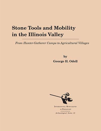 Stone Tools and Mobility in the Illinois Valley: From Hunter-Gatherer Camps to Agricultural Villages
