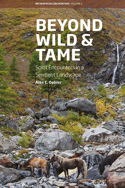 Beyond Wild and Tame: Soiot Encounters in a Sentient Landscape