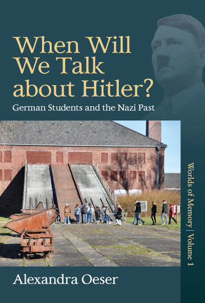 When Will We Talk About Hitler?: German Students and the Nazi Past