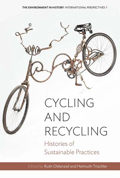 Cycling and Recycling: Histories of Sustainable Practices