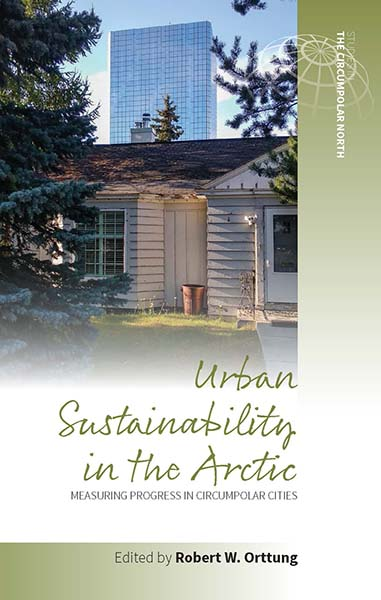 Urban Sustainability in the Arctic: Measuring Progress in Circumpolar Cities