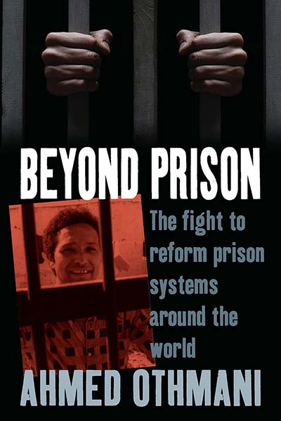 Beyond Prison: The Fight to Reform Prison Systems around the World