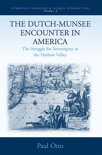 The Dutch-Munsee Encounter in America: The Struggle for Sovereignty in the Hudson Valley