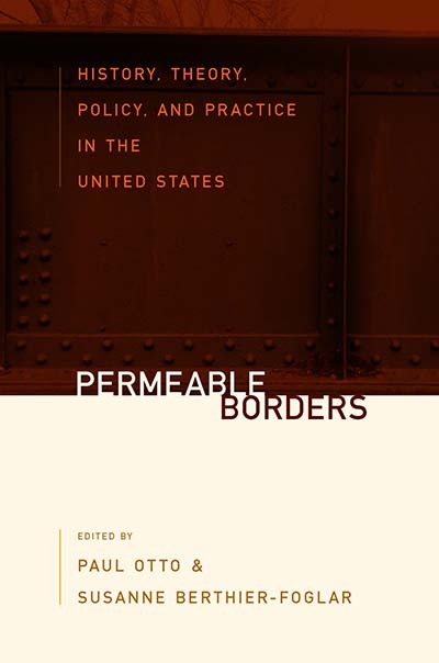 Permeable Borders: History, Theory, Policy, and Practice in the United States