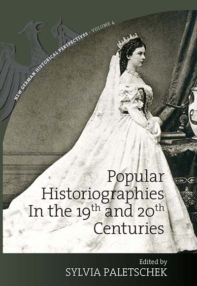 Popular Historiographies in the 19th and 20th Centuries: Cultural Meanings, Social Practices