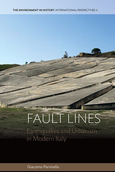 Fault Lines: Earthquakes and Urbanism in Modern Italy