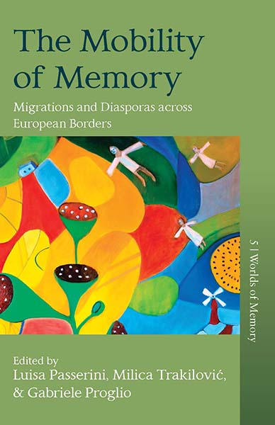 The Mobility of Memory: Migrations and Diasporas across European Borders