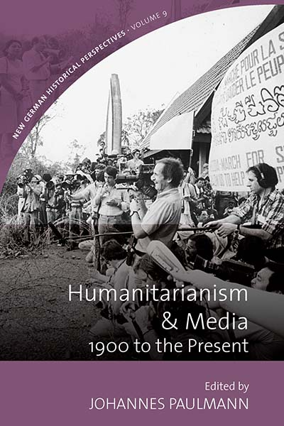Humanitarianism and Media: 1900 to the Present