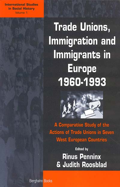 Trade Unions, Immigration, and Immigrants in Europe, 1960-1993
