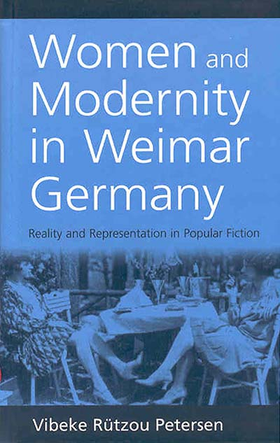 Berghahn Books Women And Modernity In Weimar Germany Reality And