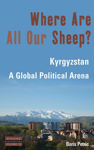 Where Are All Our Sheep?: Kyrgyzstan, A Global Political Arena