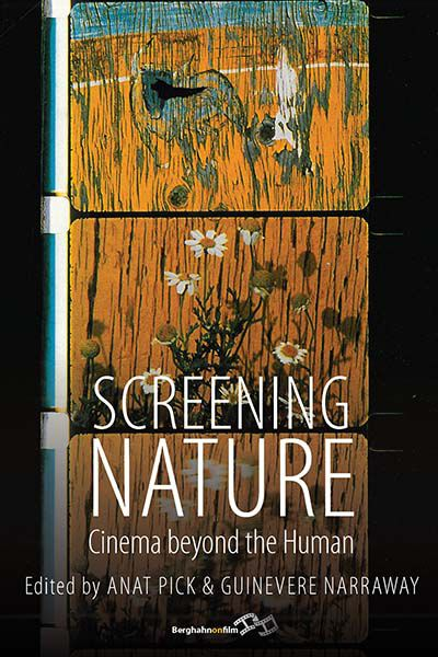 Screening Nature: Cinema beyond the Human
