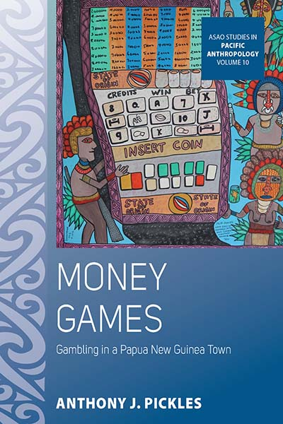 Money Games: Gambling in a Papua New Guinea Town