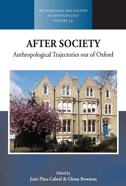 After Society: Anthropological Trajectories out of Oxford