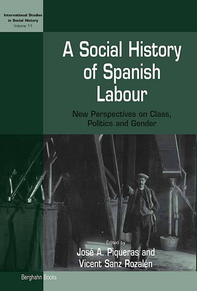 A Social History of Spanish Labour: New Perspectives on Class, Politics, and Gender