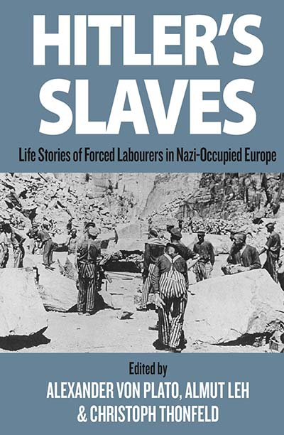 Hitler's Slaves: Life Stories of Forced Labourers in Nazi-Occupied Europe