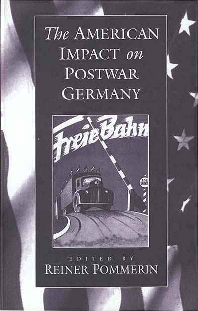 The American Impact on Postwar Germany