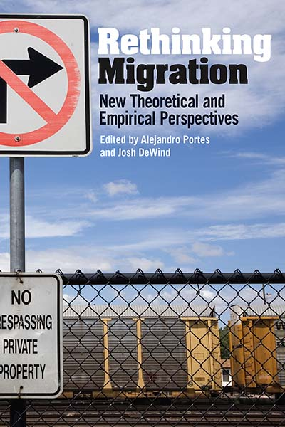 Rethinking Migration: New Theoretical and Empirical Perspectives
