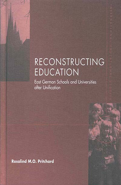 Reconstructing Education: East German Schools after Unification