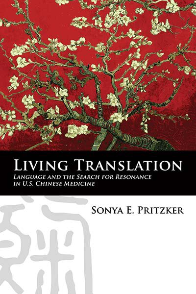 Living Translation: Language and the Search for Resonance in U.S. Chinese Medicine