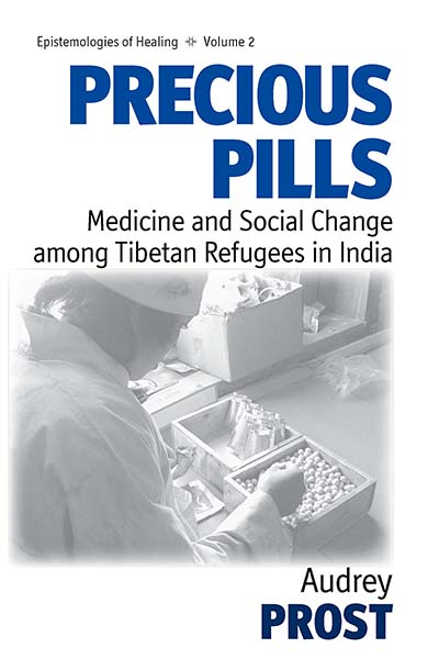 Precious Pills: Medicine and Social Change among Tibetan Refugees in India