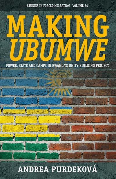 Making <i>Ubumwe</i>: Power, State and Camps in Rwanda's Unity-Building Project