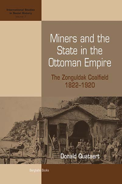 Miners and the State in the Ottoman Empire: The Zonguldak Coalfield, 1822-1920