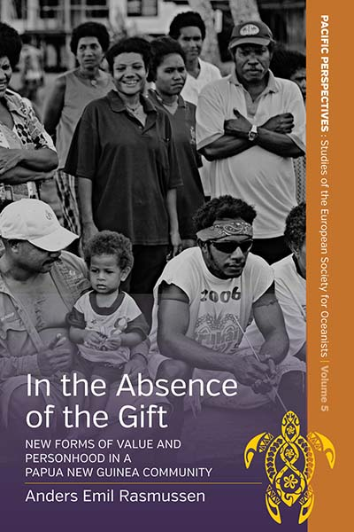 In the Absence of the Gift: New Forms of Value and Personhood in a Papua New Guinea Community