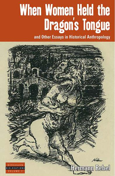 When Women Held the Dragon's Tongue: and Other Essays in Historical Anthropology