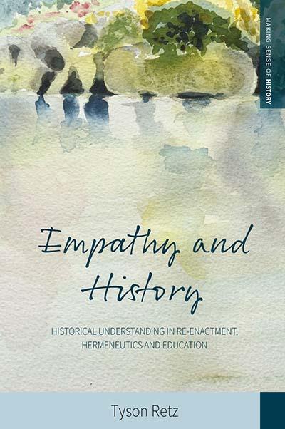 Empathy and History: Historical Understanding in Re-enactment, Hermeneutics and Education