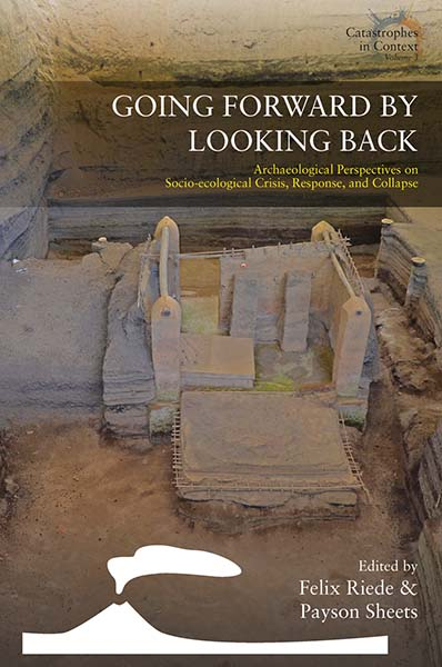 Going Forward by Looking Back: Archaeological Perspectives on Socio-Ecological Crisis, Response, and Collapse