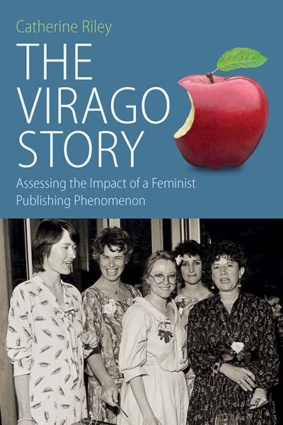 The Virago Story: Assessing the Impact of a Feminist Publishing Phenomenon