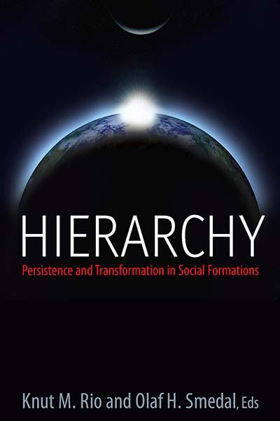 Hierarchy: Persistence and Transformation in Social Formations