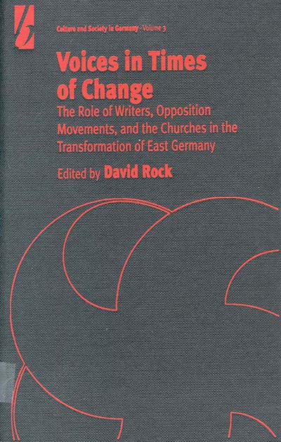 Voices in Times of Change: The Role of Writers, Opposition Movements, and the Churches in the Transformation of East Germany